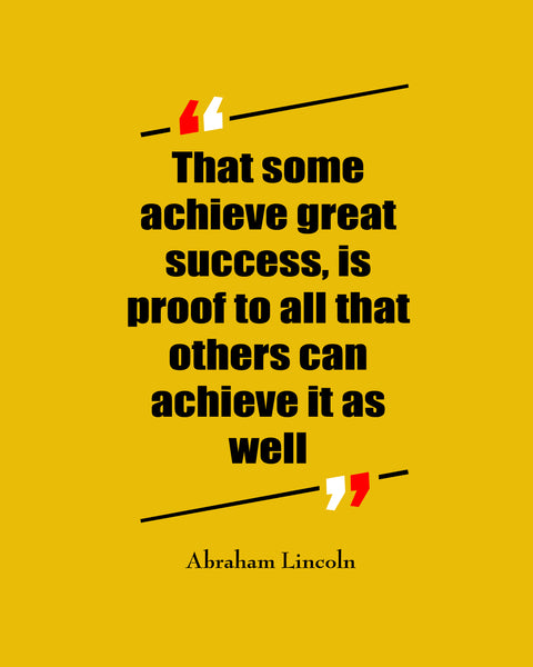 Abraham Lincoln That Some Achieve Poster, Print, Picture or Framed Photograph