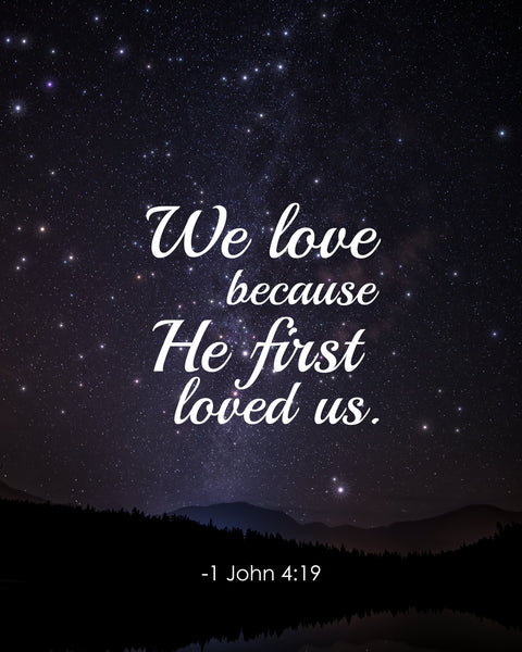 1 John 4:19 We Love Because Poster, Print, Picture or Framed Photograph
