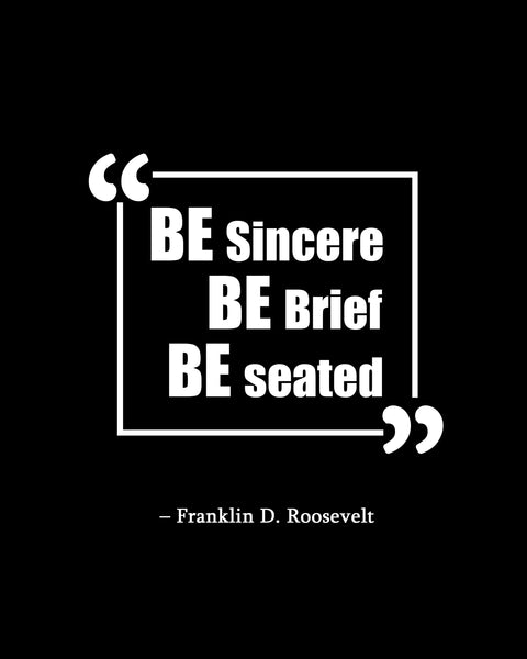 Franklin D. Roosevelt Be Sincere Be Poster, Print, Picture or Framed Photograph