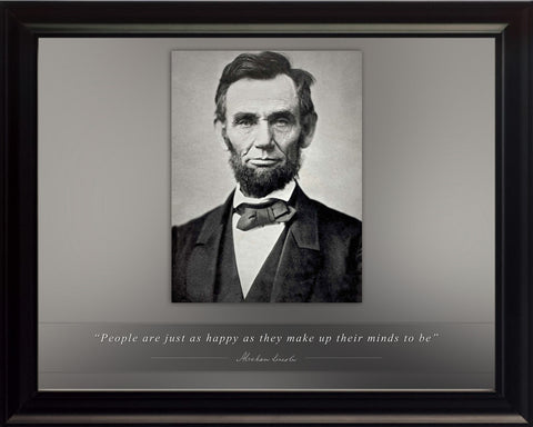 "Abraham Lincoln - Photo, Picture, Poster or Framed Famous Quote ""People are just as happy"""