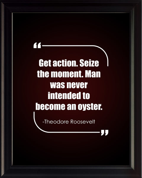 Theodore Roosevelt Get Action Seize Poster, Print, Picture or Framed Photograph