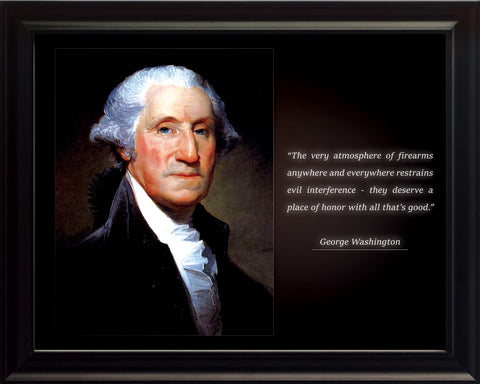 "George Washington - Photo, Picture, Poster or Framed Famous Quote ""The very atmosphere of firearms"""