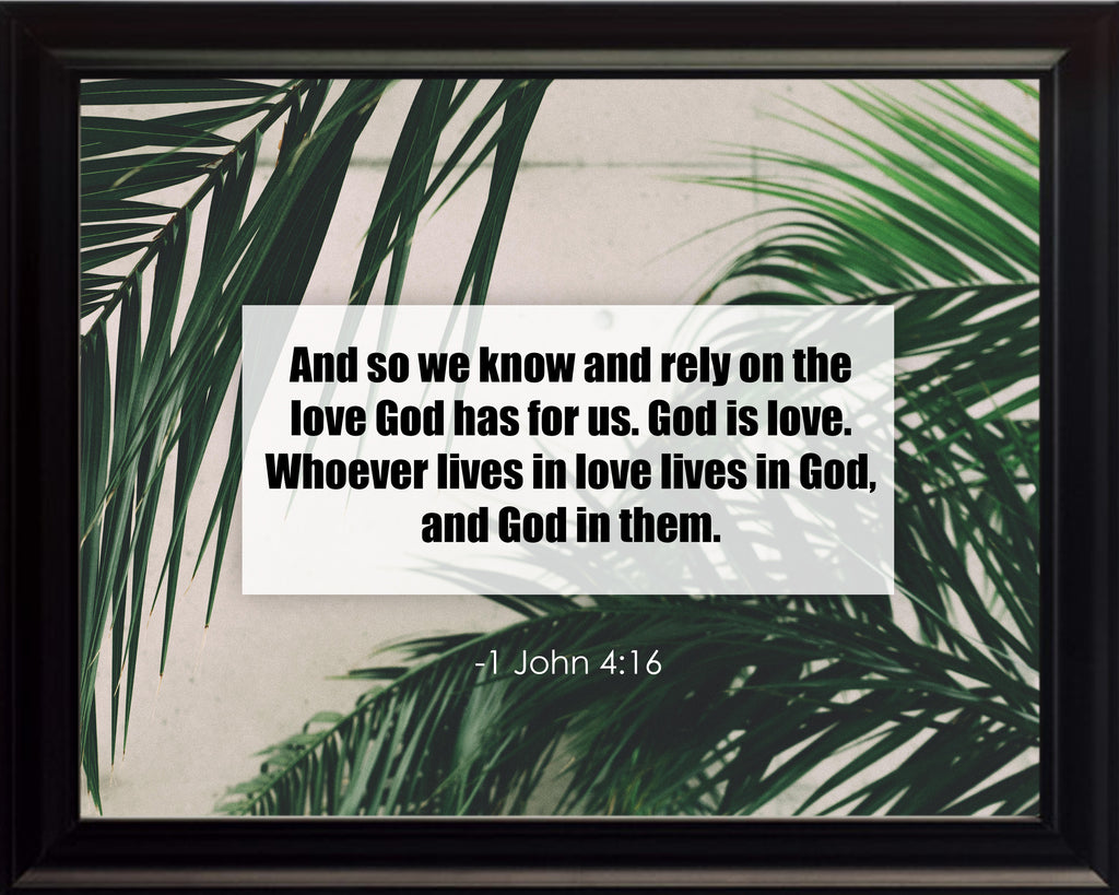 1 John 4:16 and So We Poster, Print, Picture or Framed Photograph