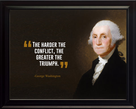 George Washington The Harder The Poster, Print, Picture or Framed Photograph