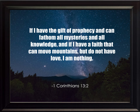 1 Corinthians 13:2 If I Have Poster, Print, Picture or Framed Photograph