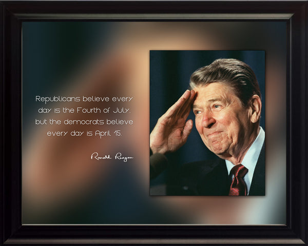 "Ronald Reagan - Photo, Picture, Poster or Framed Famous Quote ""Republicans believe everyday is the fourth of July"""