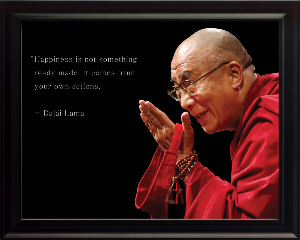 "Dalai Lama - Photo, Picture, Poster or Framed Famous Quote ""Happiness is not something ready made"""