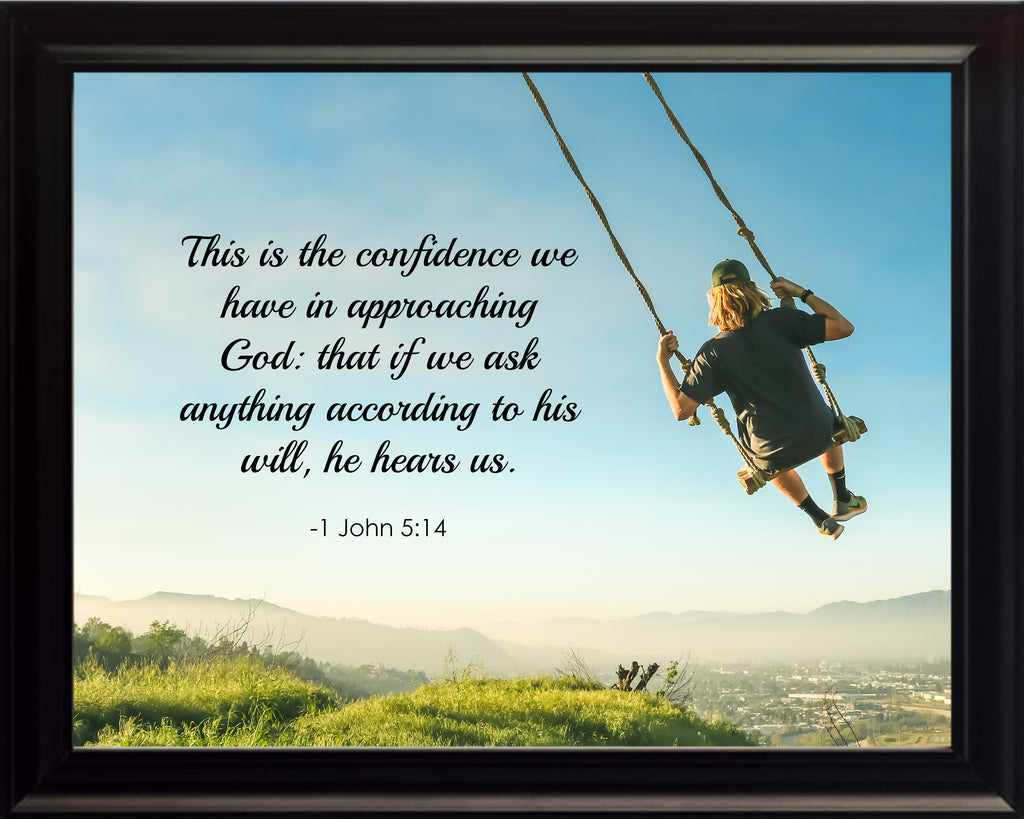 1 John 5:14 This Is The Poster, Print, Picture or Framed Photograph