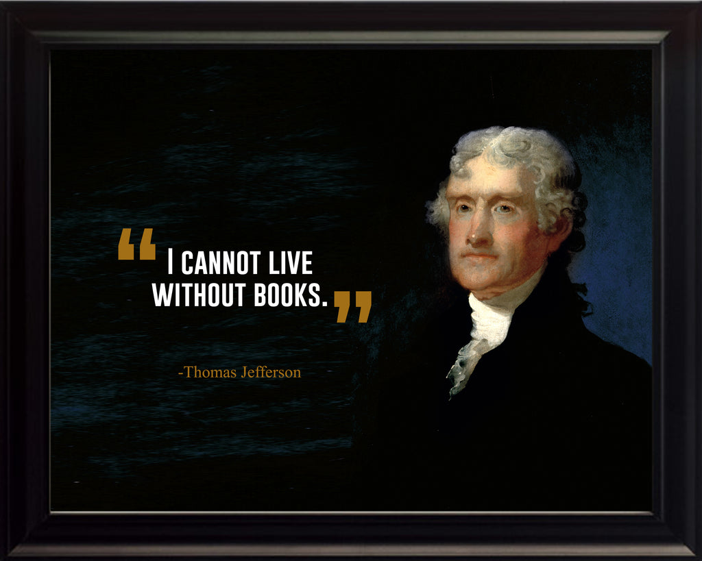 Thomas Jefferson I Cannot Live Poster Poster, Print, Picture or Framed Photograph