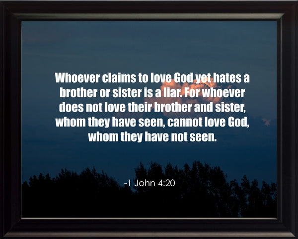 1 John 4:20 Whoever Claims To Poster, Print, Picture or Framed Photograph