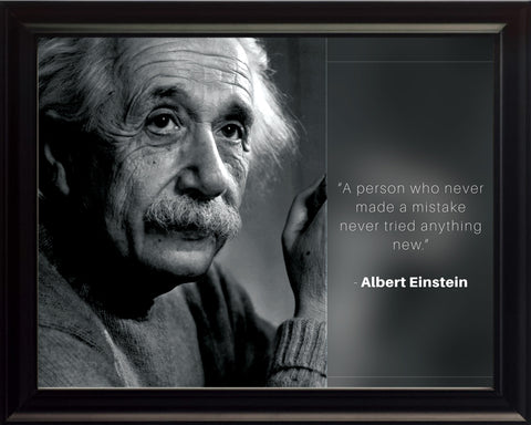 "Albert Einstein - Photo, Picture, Poster or Framed Famous Quote ""A person who never made a mistake"""