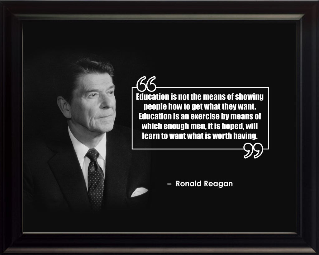 Ronald Reagan Education Is Not Poster, Print, Picture or Framed Photograph