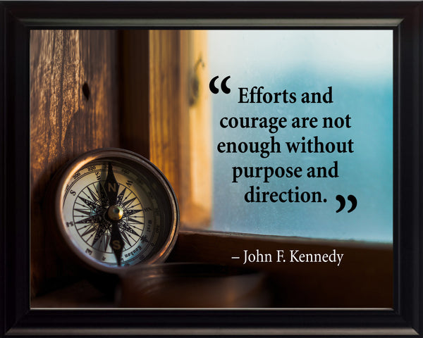 John F. Kennedy Efforts And Courage Poster, Print, Picture or Framed Photograph