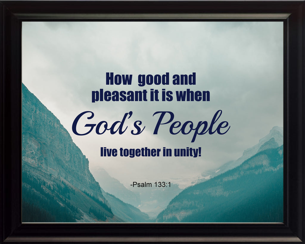 Psalm 133:1 How Good And Poster, Print, Picture or Framed Photograph
