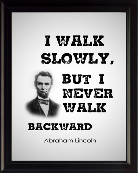 Abraham Lincoln I Walk Slowly Poster, Print, Picture or Framed Photograph