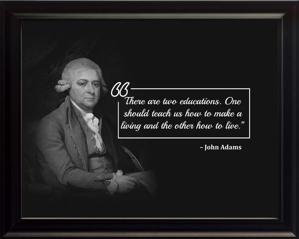 John Adams There Are Two Poster, Print, Picture or Framed Photograph