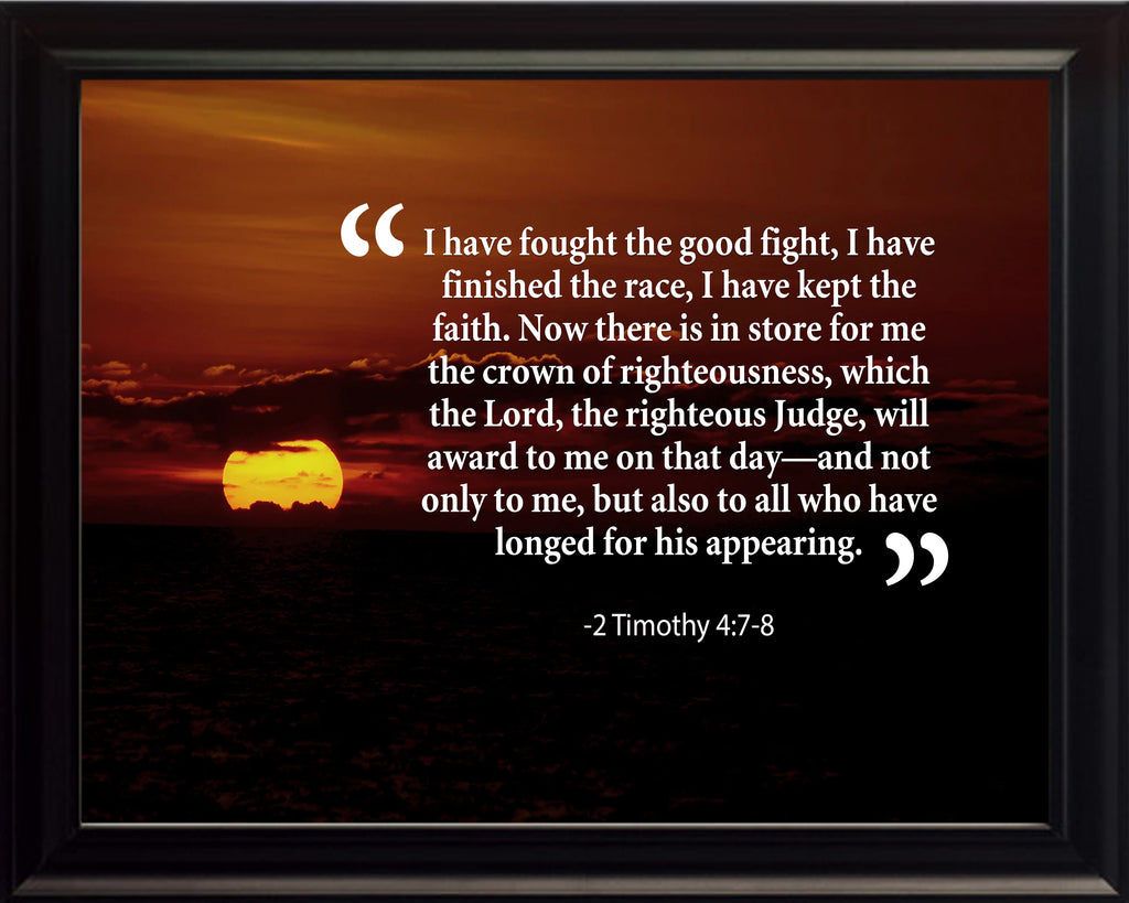 2 Timothy 4:7-8 I Have Fought Poster, Print, Picture or Framed Photograph