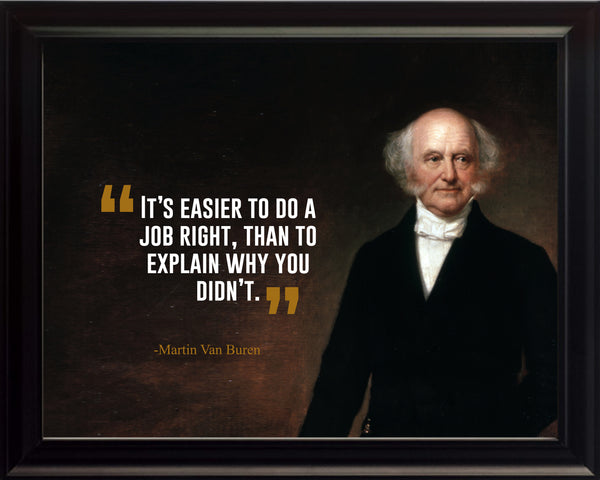 Martin Van Buren It's Easier To Poster Poster, Print, Picture or Framed Photograph