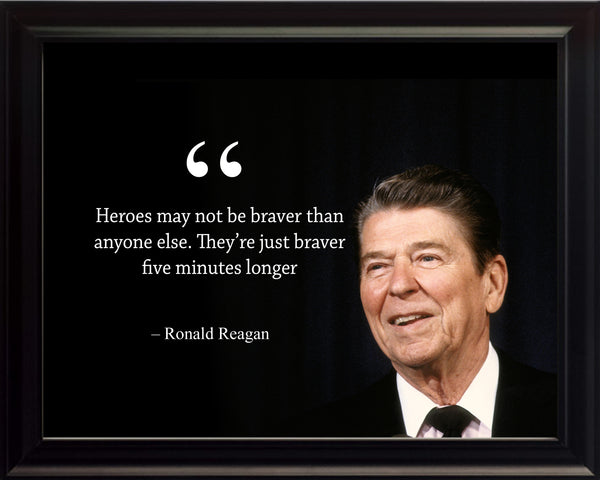 Ronald Reagan Heroes May Not Poster, Print, Picture or Framed Photograph