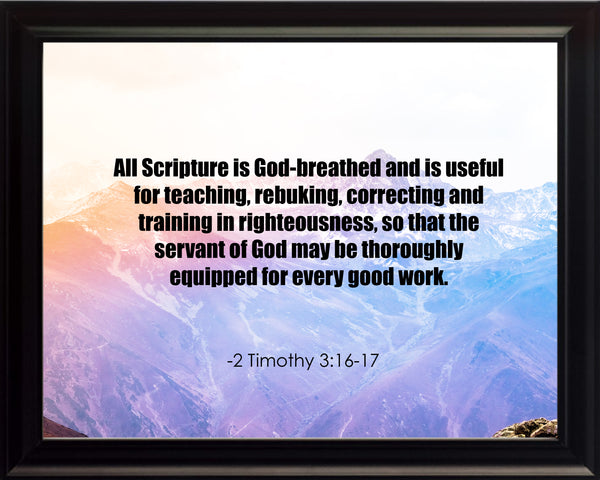 2 Timothy 3:16-17 All Scripture Is Poster, Print, Picture or Framed Photograph