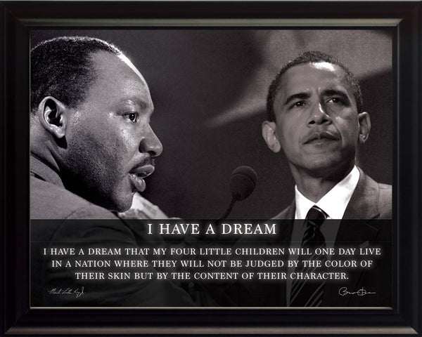"Martin Luther King Jr., Barack Obama - Photo, Picture, Poster or Framed Famous Quote ""I have a dream"""
