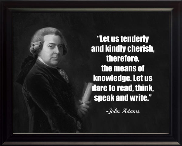John Adams Let Us Tenderly Poster, Print, Picture or Framed Photograph