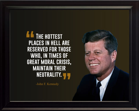 John F. Kennedy The Hottest Places Poster, Print, Picture or Framed Photograph
