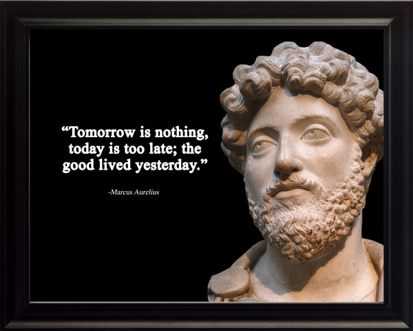 Marcus Aurelius Tomorrow is nothing Poster, Print, Picture or Framed Photograph