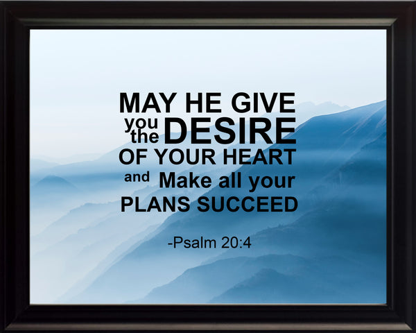 Psalm 20:4 May He Give Poster, Print, Picture or Framed Photograph