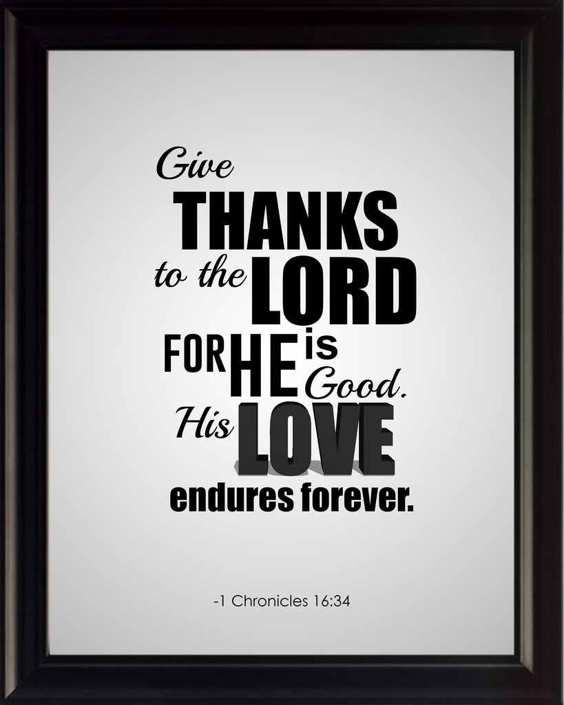 1 Chronicles 16:34 Give Thanks To Poster, Print, Picture or Framed Photograph