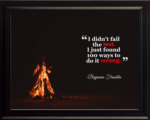 Benjamin Franklin I Didn't Fail Poster, Print, Picture or Framed Photograph