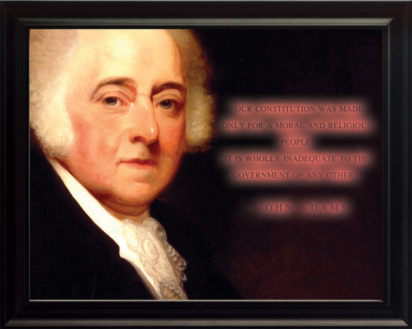"John Adams - Photo, Picture, Poster or Framed Famous Quote ""Our constitution was made"""