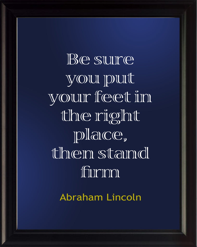 Abraham Lincoln Be Sure You Poster, Print, Picture or Framed Photograph