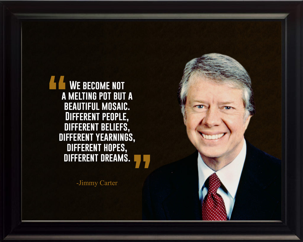Jimmy Carter We Become Not Poster, Print, Picture or Framed Photograph