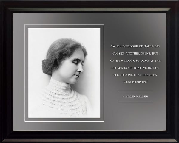 "Hellen Keller - Photo, Picture, Poster or Framed Famous Quote ""When one door of happiness closes, another opens"""