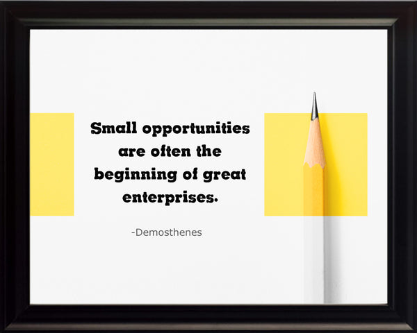 Demosthenes Small Opportunities Are Poster, Print, Picture or Framed Photograph