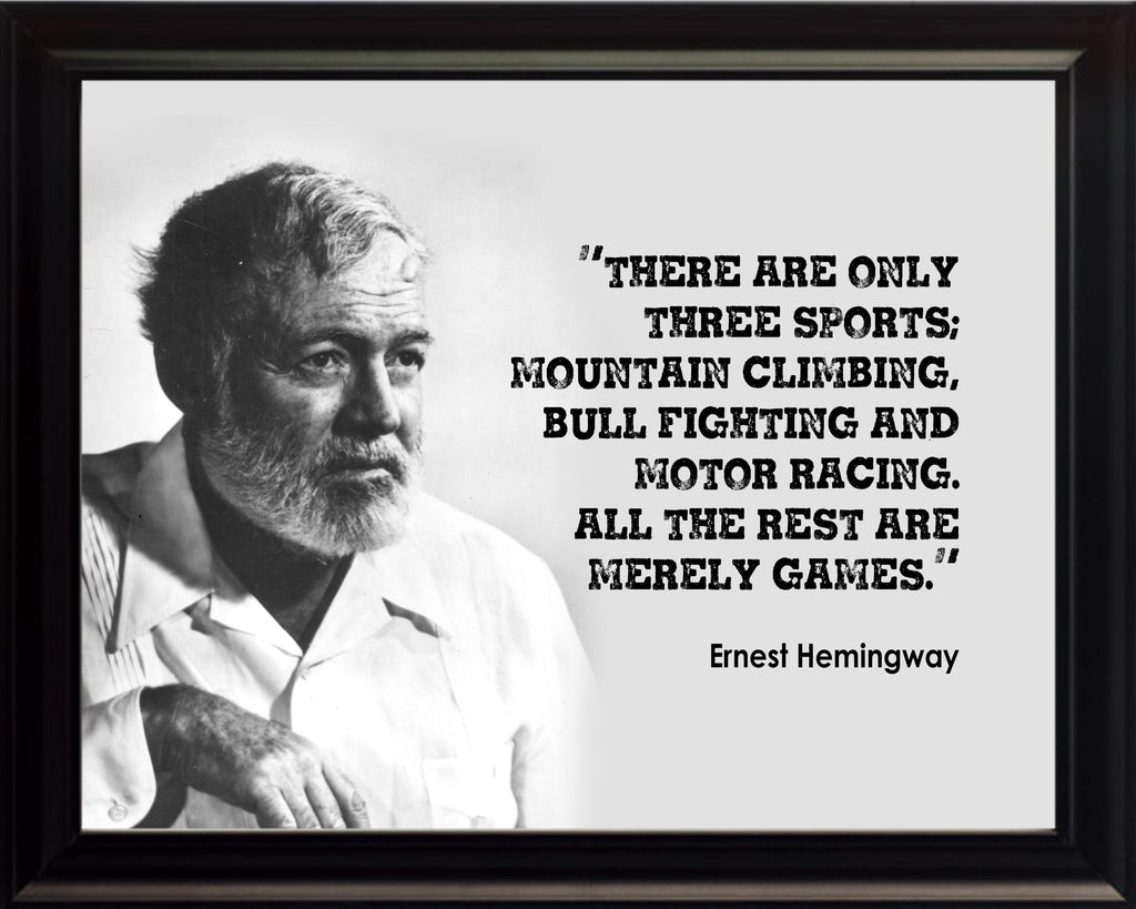 Ernest Hemingway There Are Only Poster, Print, Picture or Framed Photograph