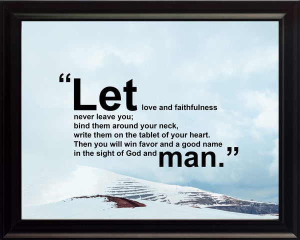Proverbs 3:3-4 Let Love And Poster, Print, Picture or Framed Photograph
