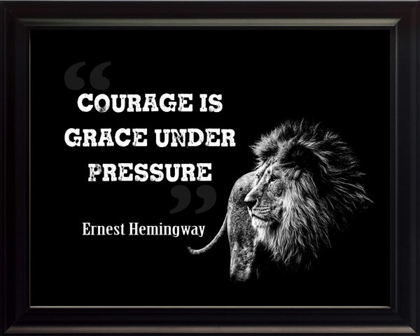 Ernest Hemingway Courage Is Grace Poster, Print, Picture or Framed Photograph