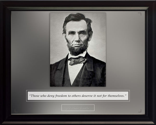 "Abraham Lincoln - Photo, Picture, Poster or Framed Famous Quote ""Those who deny freedom"""