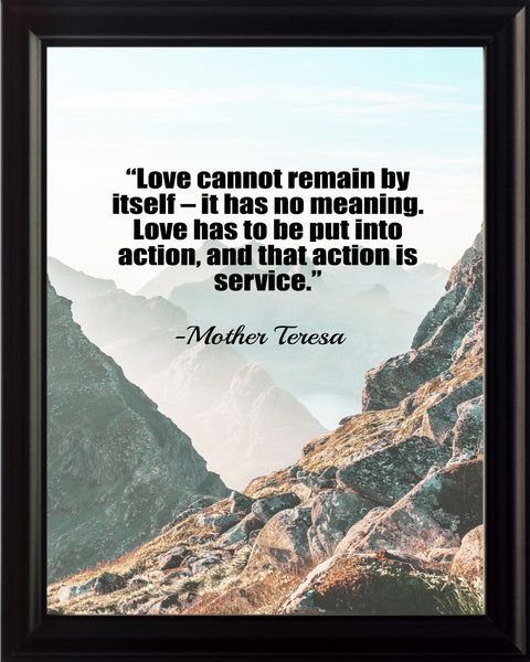 Mother Teresa Love Cannot Remain Poster, Print, Picture or Framed Photograph