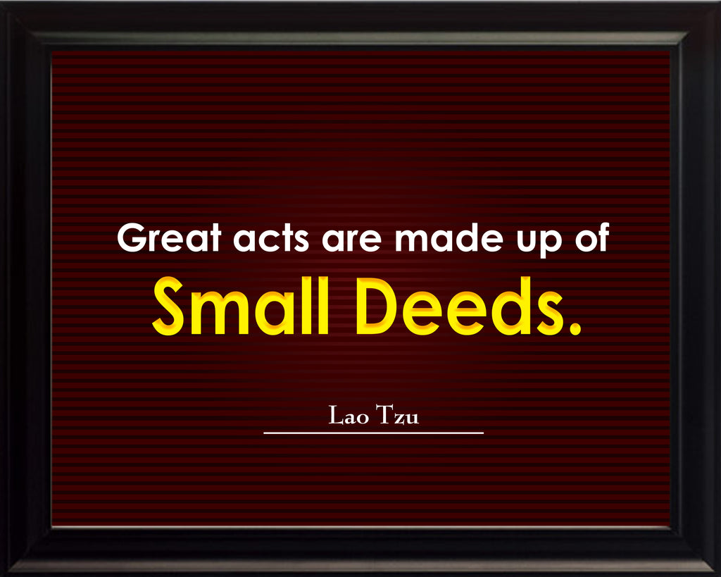 Lao Tzu Great Acts Are Poster, Print, Picture or Framed Photograph