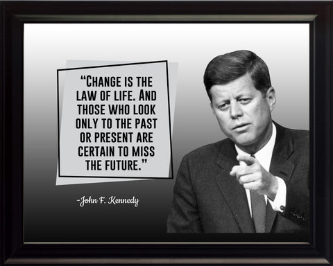 John F. Kennedy Change Is The Poster, Print, Picture or Framed Photograph