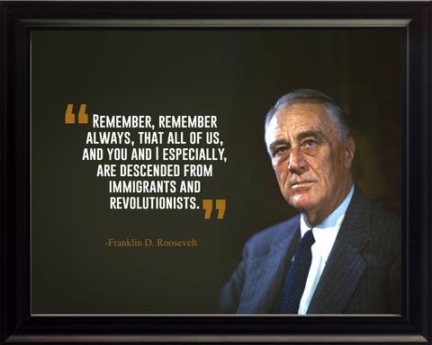 Franklin D. Roosevelt Remember, Remember Always Poster, Print, Picture or Framed Photograph