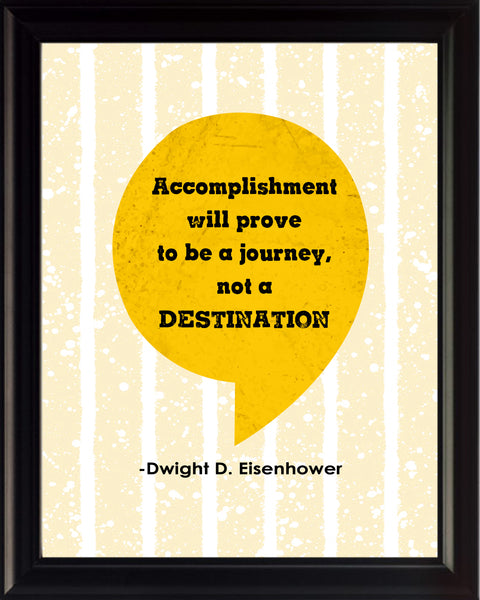 Dwight D. Eisenhower Accomplishments Will Prove Poster, Print, Picture or Framed Photograph