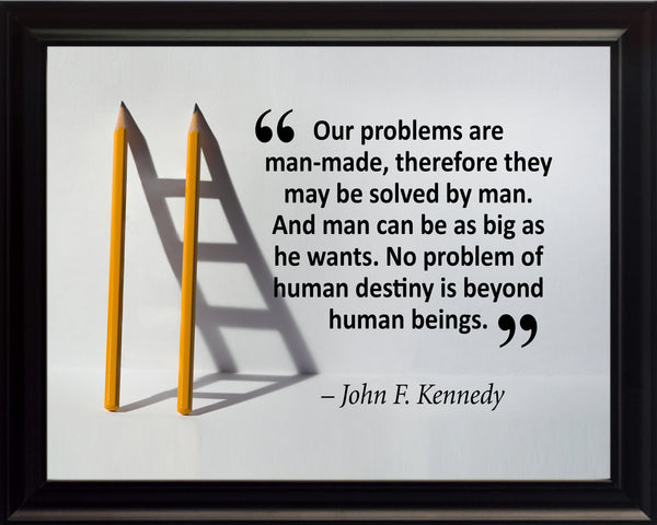 John F. Kennedy Our Problems Are Poster, Print, Picture or Framed Photograph