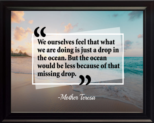 Mother Teresa We Ourselves Feel Poster, Print, Picture or Framed Photograph
