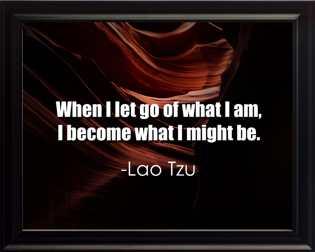 Lao Tzu When I Let Poster, Print, Picture or Framed Photograph