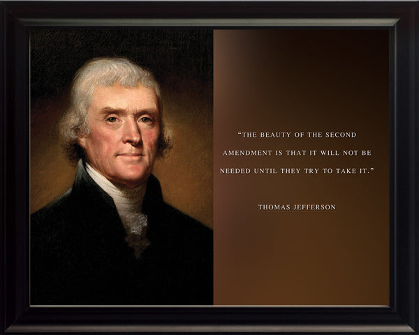 "Thomas Jefferson - Photo, Picture, Poster or Framed Famous Quote ""The beauty of second amendment"""