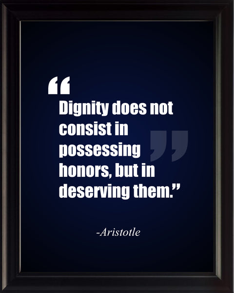 Aristotle Dignity Does Not Poster, Print, Picture or Framed Photograph